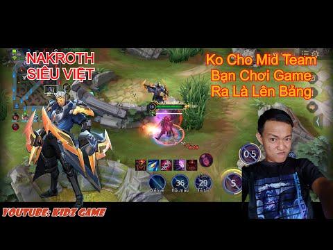 KidzGame||Liên Quân Mobile|| Nakroth Skin Siêu Việt Truy Sát Vera Team Bạn Sấp Mặt- Ra Là Lên Bảng