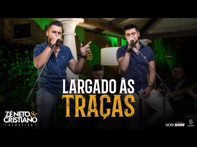 Zé Neto e Cristiano - LARGADO S TRAAS