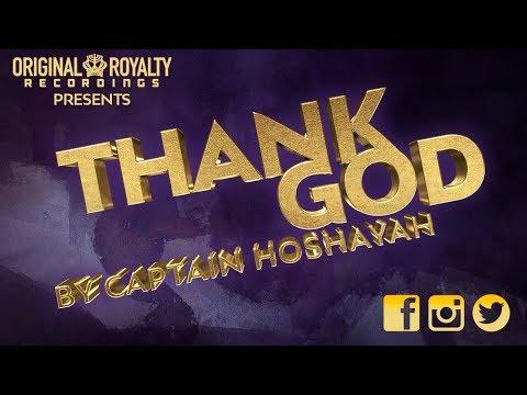 Original Royalty Recording Presents: THANK GOD by Captain Hoshayah