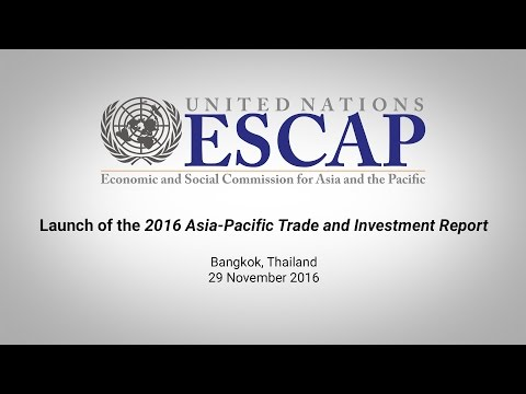 Launch of the 2016 Asia-Pacific Trade and Investment Report