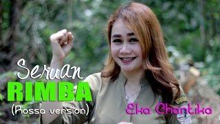 Seruan rimba (Rossa version)  - Eka Chantika