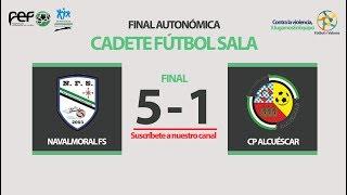 Navalmoral FS - CP Alcuéscar | Final Autonómica Cadete Fútbol Sala 2017/2018