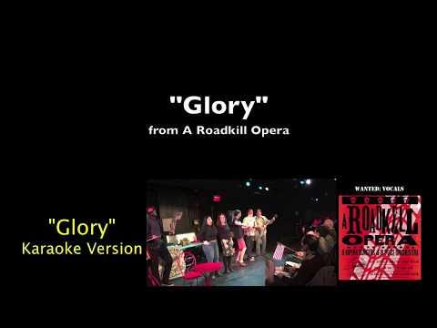 Glory (Karaoke Video) from A Roadkill Opera