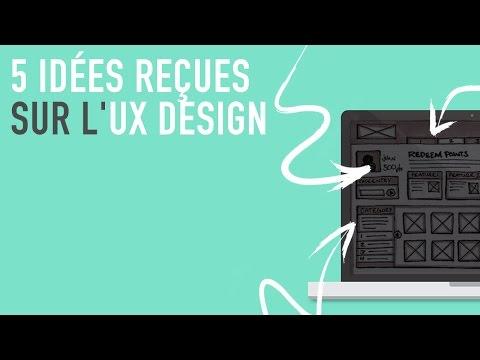 5 idées reçues sur l' UX Design