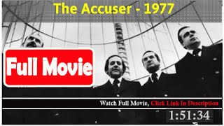 The Accuser (1977) *Full MoVies*#*