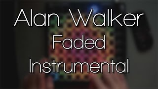 ♫ INSTRUMENTAL Alan Walker - Faded ♫ Launchpad Cover + Project File