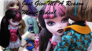 Monster High Music Video -  Draculaura ft. Clawd Wolf - Just Give Me A Reason(D Hope you like it!, 2013-03-29T13:29:23.000Z)