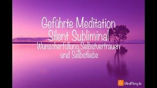 Geführte Meditation |Silent Subliminal| Wunscherfüllung, Selbstvertrauen, 💜Selbstliebe