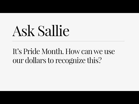Ask Sallie Krawcheck: It's Pride Month. How can we use our dollars to recognize this?