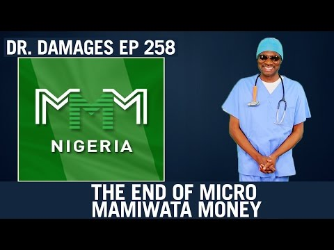 Dr. Damages Show- Episode 258: The End Of Micro Mamiwata Money (MMM)