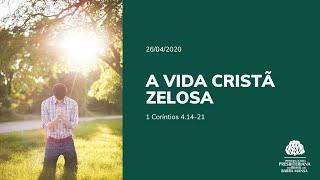 A vida cristã zelosa - 1 Coríntios 4.14-21 | EBD - Dia 26/04/2020