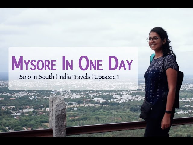 Mysore in One Day | Solo in South Episode #1 | India Travels