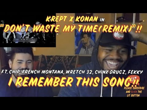 Krept & Konan - Don't Waste My Time Remix ft Chip, French Montana, Wretch 32, Chinx Drugz, Fekky(TF)