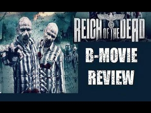 Reich Of The Dead 2015 Aka Zombie Massacre 2 B Movie Review Youtube
