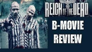 REICH OF THE DEAD ( 2015 ) aka ZOMBIE MASSACRE 2 B-Movie Review