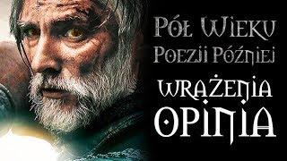 WRAŻENIA Z FILMU Pół Wieku Poezji Później!