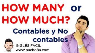 how many y how much sustantivos contables y no contables explicación en español