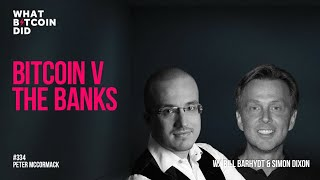 Bitcoin v The Banks with Simon Dixon & Bill Barhydt