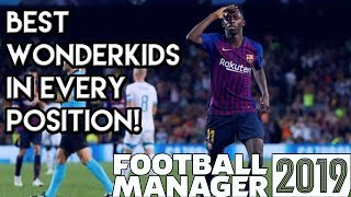 Football Manager 2019 All of the Best Wonderkids in FM19 Every Position Covered