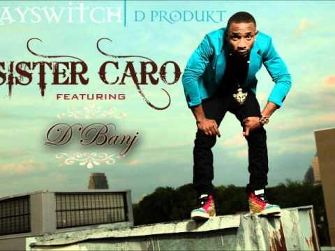 Download Kayswitch ft. D'banj -- Sister Caro