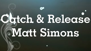 Matt Simons - Catch and Release | Lyrics Tradução Português
