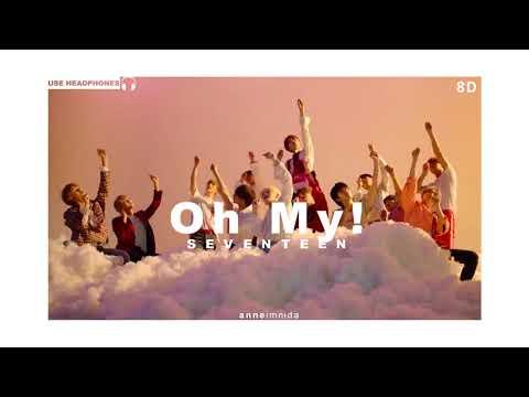 SEVENTEEN(세븐틴) - 어쩌나 (Oh My!) [8D AUDIO] USE HEADPHONES 🎧