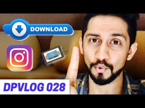 How to Download Any Instagram Video & Repost Using Your Phone in 2018   DPVlog 028