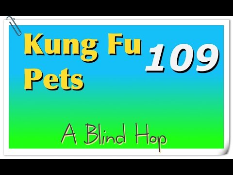 "A Blind Hop - Kung Fu Pets - Part 109 (""Halloween Summoning Event"")"