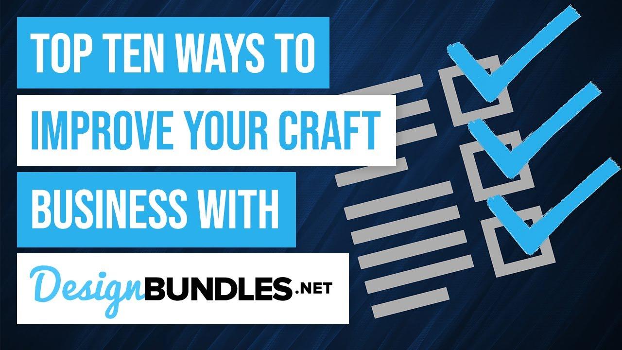 Download ✨ Top Ten Ways to Help Your Craft Business with Design Bundles