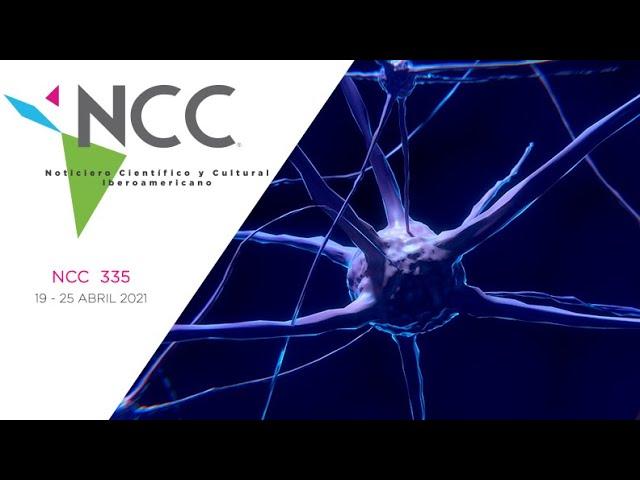 Noticiero Científico y Cultural Iberoamericano, emisión 335. 19 al 25 de abril del 2021