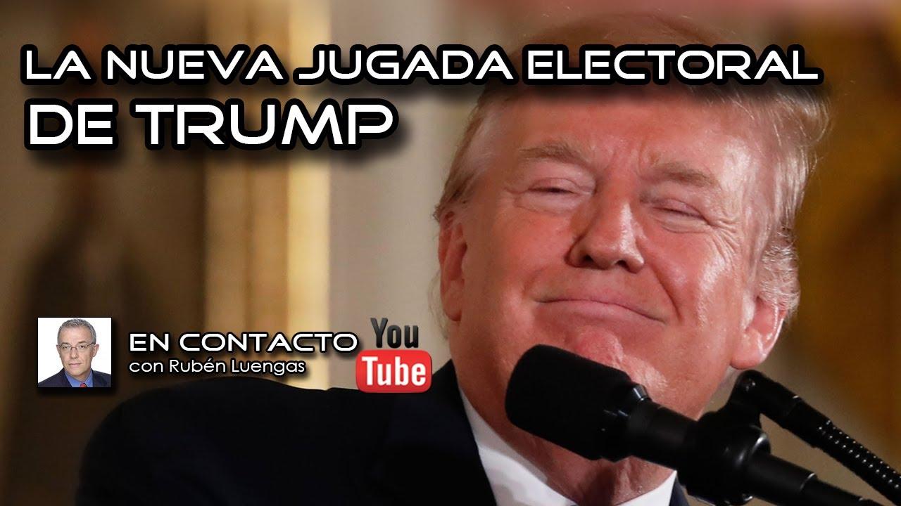La nueva jugada electoral de Trump   Rubén Luengs #EnContacto