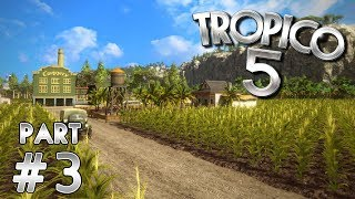 Country House (Tropico 5 Gameplay | Part 3)