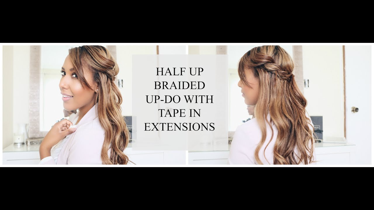 Braided Half Up Up Do With Babe Tape In Hair Extensions