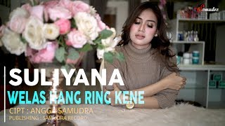 Download Mp3 Suliyana - Welas Hang Ring Kene
