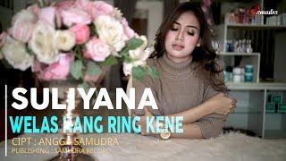 Download Suliyana - Welas Hang Ring Kene [OFFICIAL]
