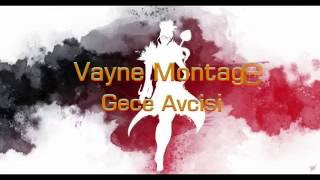 =Vayne Montage= Shauna Montage
