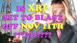 Is XRP BLAST OFF Nov 11th?! Crypto Updates and Rumors w/ Kungfu Nerd - XRP BTC ETH BCH ADA