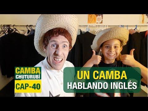 Camba Chuturubí | CAP 40 | UN CAMBA HABLANDO INGLÉS