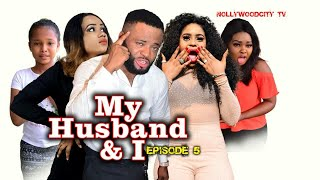 My Husband  I episode 5 - Latest Nigerian Nollywood African Series 2019