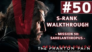 Metal Gear Solid V: The Phantom Pain - S-Rank Walkthrough - Mission 50: [Extreme] Sahelanthropus
