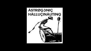 Astrogenic Hallucinauting - forgetting abstract intentions