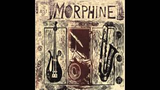 Morphine - Mary Won't You Call My Name?