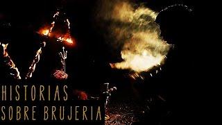 HISTORIAS SOBRE BRUJERÍA (Historias De Terror)