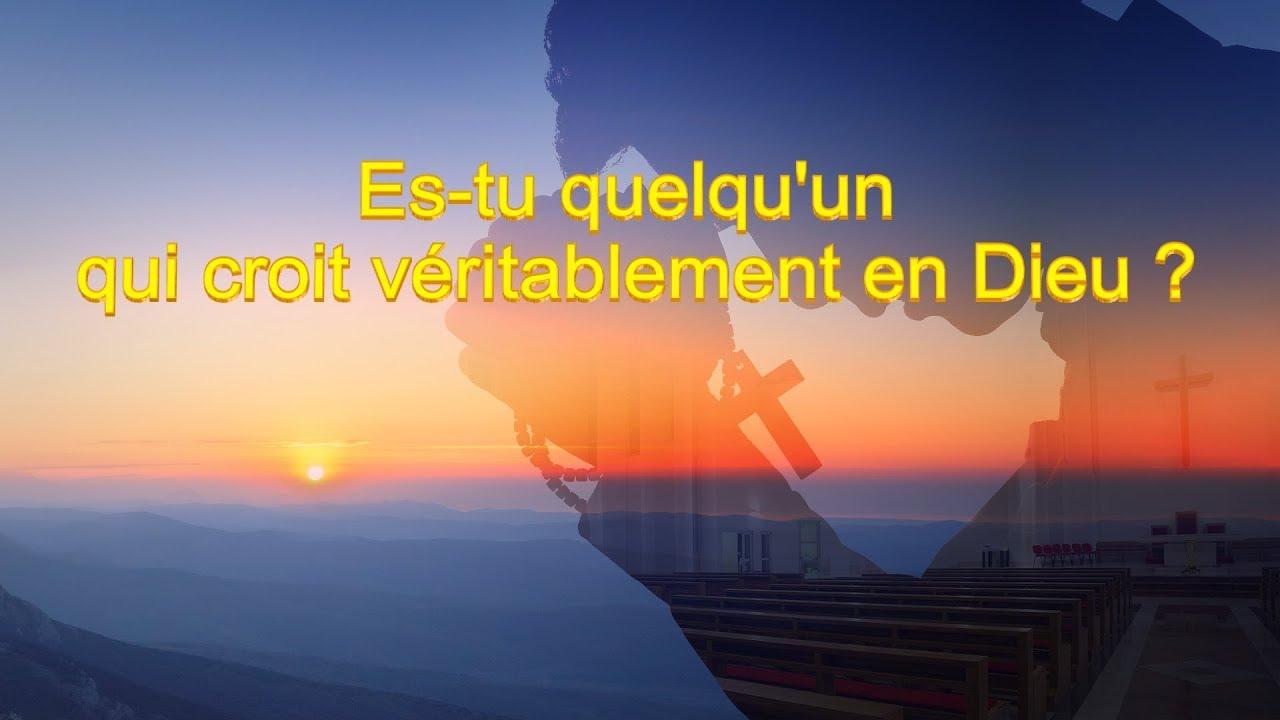Déclarations de Dieu Tout-Puissant « Es tu quelqu'un qui croit véritablement en Dieu ? »