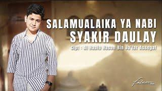 Official Music Video I Syakir Daulay - Salamualaika Ya Nabi
