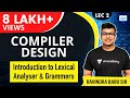 Compiler Design Lecture2 -- Introduction to lexical analyser and Grammars