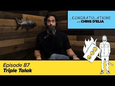 Congratulations Podcast w/ Chris D'Elia | EP87 - Triple Talaq