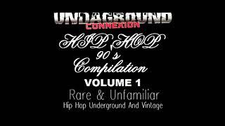 Underground Connection Hip Hop 90's Compilation Vol. 1