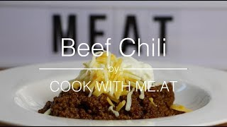 Beef Chili - How to cook a tasty & delicious Red Texas Chili - COOK WITH ME.AT
