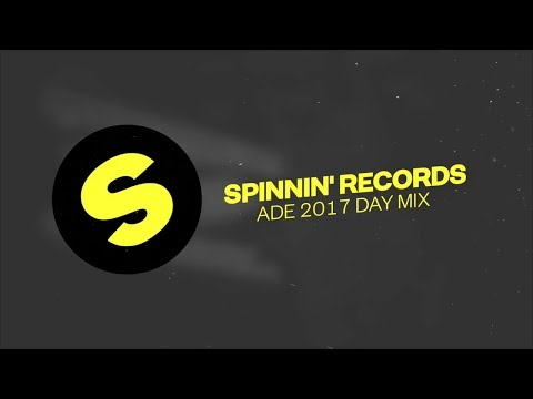 Spinnin' Records ADE 2017 - Day Mix